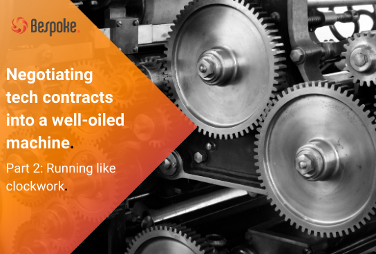 Negotiating tech contracts into a well-oiled machine: Part 2