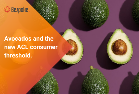Avocados and the new ACL consumer threshold
